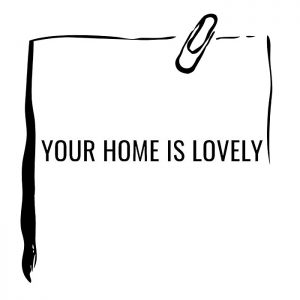 your home is lovely